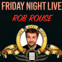 Friday Night Live: Rob Rouse