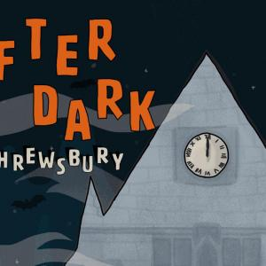 After Dark in Shrewsbury: Halloween 2020